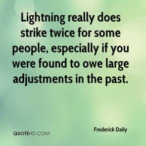 Frederick Daily - Lightning really does strike twice for some people, especially if you were found to owe large adjustments in the past.