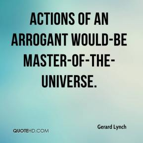 Gerard Lynch - actions of an arrogant would-be master-of-the-universe.