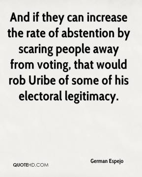 And if they can increase the rate of abstention by scaring people away from voting, that would rob Uribe of some of his electoral legitimacy.