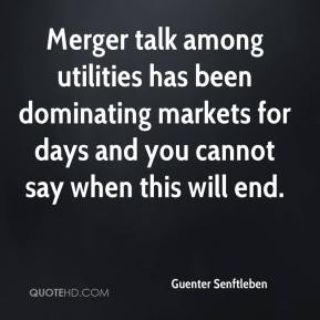 Guenter Senftleben - Merger talk among utilities has been dominating markets for days and you cannot say when this will end.