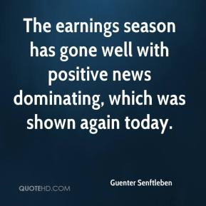 Guenter Senftleben - The earnings season has gone well with positive news dominating, which was shown again today.