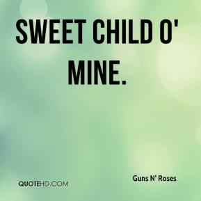 Guns N' Roses - Sweet Child o' Mine.