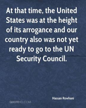 Hassan Rowhani - At that time, the United States was at the height of its arrogance and our country also was not yet ready to go to the UN Security Council.