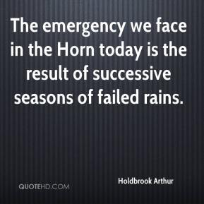 Holdbrook Arthur - The emergency we face in the Horn today is the result of successive seasons of failed rains.