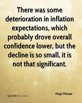 Hugo Pienaar - There was some deterioration in inflation expectations, which probably drove overall confidence lower, but the decline is so small, it is not that significant.