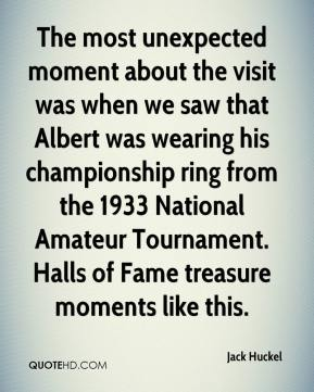 Jack Huckel - The most unexpected moment about the visit was when we saw that Albert was wearing his championship ring from the 1933 National Amateur Tournament. Halls of Fame treasure moments like this.