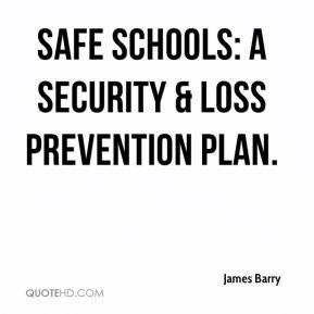 James Barry - Safe Schools: A Security & Loss Prevention Plan.