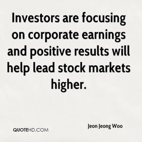 Jeon Jeong Woo  - Investors are focusing on corporate earnings and positive results will help lead stock markets higher.
