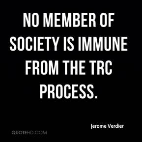 Jerome Verdier  - No member of society is immune from the TRC process.