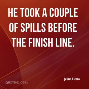 Jesus Fierro  - He took a couple of spills before the finish line.