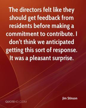 Jim Stinson  - The directors felt like they should get feedback from residents before making a commitment to contribute. I don't think we anticipated getting this sort of response. It was a pleasant surprise.