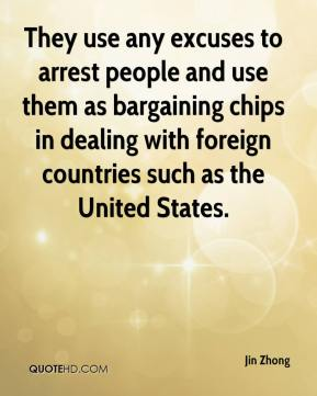 Jin Zhong  - They use any excuses to arrest people and use them as bargaining chips in dealing with foreign countries such as the United States.