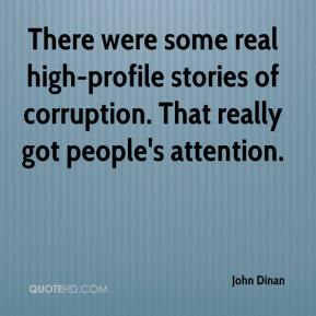 John Dinan  - There were some real high-profile stories of corruption. That really got people's attention.