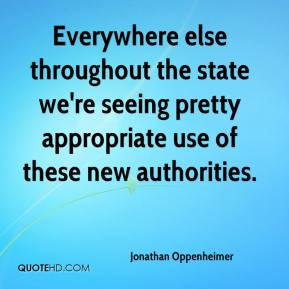 Jonathan Oppenheimer  - Everywhere else throughout the state we're seeing pretty appropriate use of these new authorities.