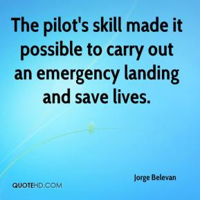 Jorge Belevan  - The pilot's skill made it possible to carry out an emergency landing and save lives.