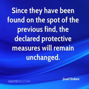 Josef Duben  - Since they have been found on the spot of the previous find, the declared protective measures will remain unchanged.