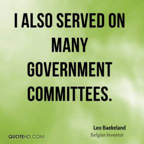 Leo Baekeland - I also served on many government committees.