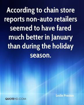 Leslie Preston  - According to chain store reports non-auto retailers seemed to have fared much better in January than during the holiday season.