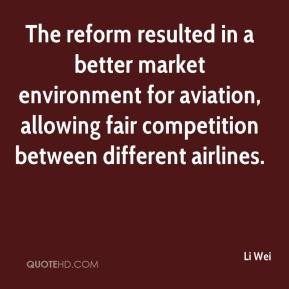 Li Wei  - The reform resulted in a better market environment for aviation, allowing fair competition between different airlines.