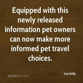 Lisa Kelly  - Equipped with this newly released information pet owners can now make more informed pet travel choices.