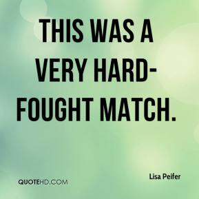 Lisa Peifer  - This was a very hard-fought match.