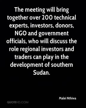Malei Nthiwa  - The meeting will bring together over 200 technical experts, investors, donors, NGO and government officials, who will discuss the role regional investors and traders can play in the development of southern Sudan.