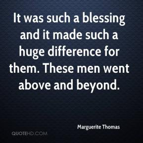 Marguerite Thomas  - It was such a blessing and it made such a huge difference for them. These men went above and beyond.