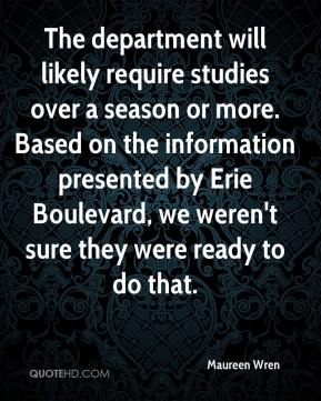 The department will likely require studies over a season or more. Based on the information presented by Erie Boulevard, we weren't sure they were ready to do that.
