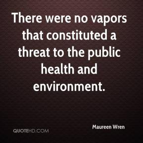 There were no vapors that constituted a threat to the public health and environment.