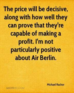 Michael Rachor  - The price will be decisive, along with how well they can prove that they're capable of making a profit. I'm not particularly positive about Air Berlin.