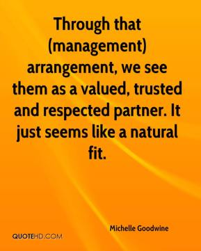 Through that (management) arrangement, we see them as a valued, trusted and respected partner. It just seems like a natural fit.