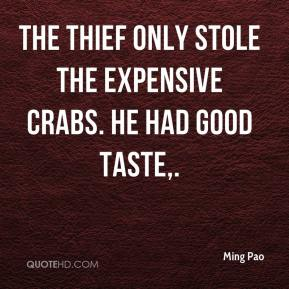 Ming Pao  - The thief only stole the expensive crabs. He had good taste.