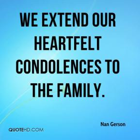 Nan Gerson  - We extend our heartfelt condolences to the family.