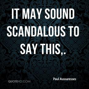 It may sound scandalous to say this.