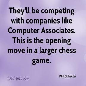 Phil Schacter  - They'll be competing with companies like Computer Associates. This is the opening move in a larger chess game.