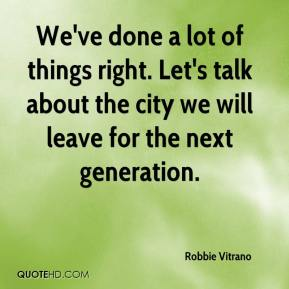 We've done a lot of things right. Let's talk about the city we will leave for the next generation.