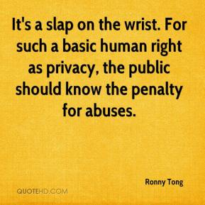 Ronny Tong  - It's a slap on the wrist. For such a basic human right as privacy, the public should know the penalty for abuses.
