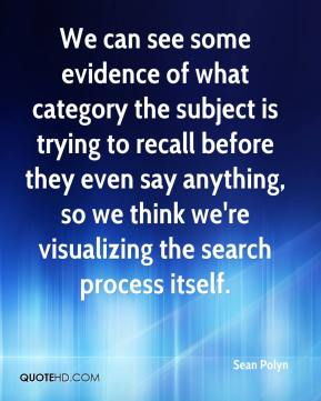 We can see some evidence of what category the subject is trying to recall before they even say anything, so we think we're visualizing the search process itself.