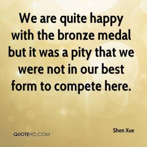 We are quite happy with the bronze medal but it was a pity that we were not in our best form to compete here.