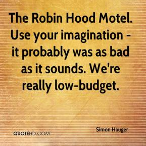 The Robin Hood Motel. Use your imagination - it probably was as bad as it sounds. We're really low-budget.