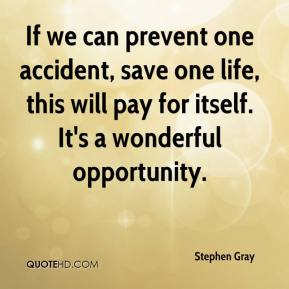 If we can prevent one accident, save one life, this will pay for itself. It's a wonderful opportunity.