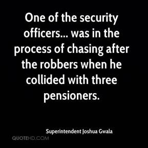 One of the security officers... was in the process of chasing after the robbers when he collided with three pensioners.
