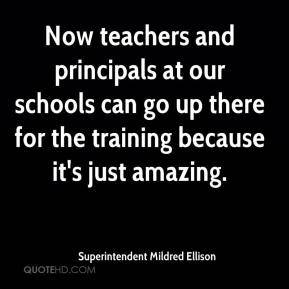 Superintendent Mildred Ellison  - Now teachers and principals at our schools can go up there for the training because it's just amazing.