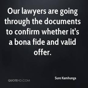 Sure Kamhunga  - Our lawyers are going through the documents to confirm whether it's a bona fide and valid offer.