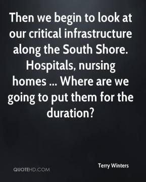 Then we begin to look at our critical infrastructure along the South Shore. Hospitals, nursing homes ... Where are we going to put them for the duration?