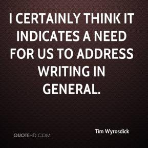 I certainly think it indicates a need for us to address writing in general.