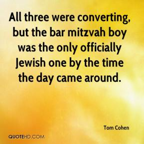 Tom Cohen  - All three were converting, but the bar mitzvah boy was the only officially Jewish one by the time the day came around.