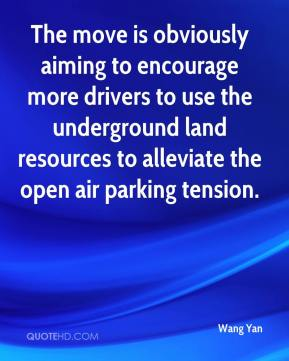 Wang Yan  - The move is obviously aiming to encourage more drivers to use the underground land resources to alleviate the open air parking tension.