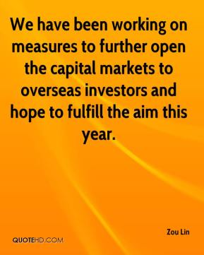 We have been working on measures to further open the capital markets to overseas investors and hope to fulfill the aim this year.