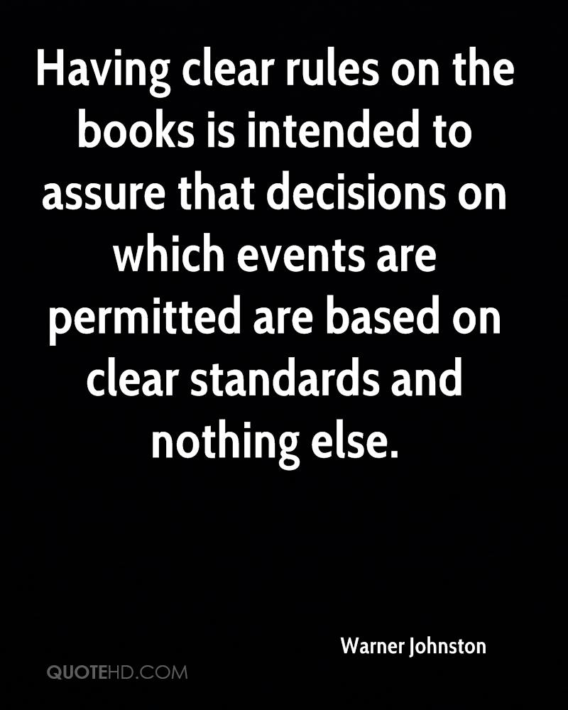 Having clear rules on the books is intended to assure that decisions on which events are permitted are based on clear standards and nothing else.